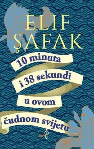 10 minuta i 38 sekundi u ovom čudnom svijetu, Elif Šafak, Buybook