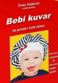 Bebi kuvar: ishrana odojčeta i majke dojilje, Živka Vlajković, Štampar Makarije