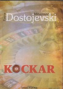 Kockar, Fjodor Mihajlovič Dostojevski, Miba books