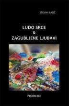 Ludo srce & Zagubljene ljubavi, Stevan Lazić, Prometej Novi Sad