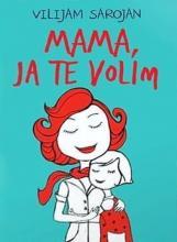 Mama, ja te volim, Vilijam Sarojan, Kosmos
